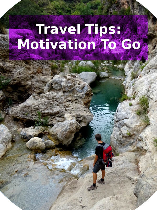 Travel Tips to Get You Motivated to Travel